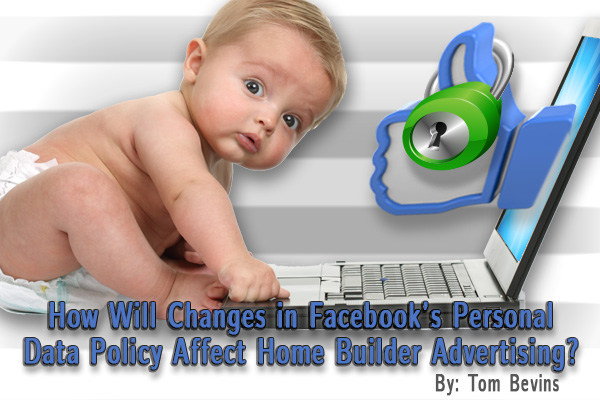 Facebook Policy Affect on Home Builder Advertising