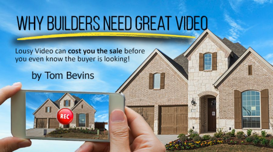Why Builders Need Great Videos