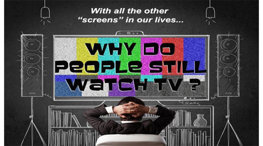 Why Do People Still Watch TV?
